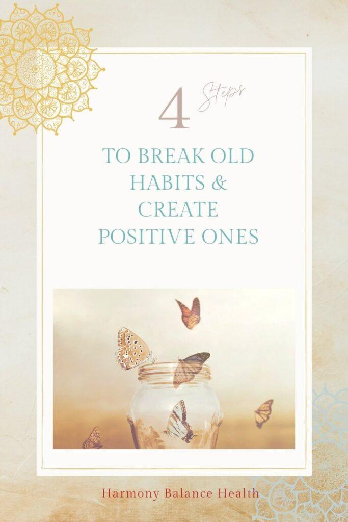 4 steps to break bad habits pin